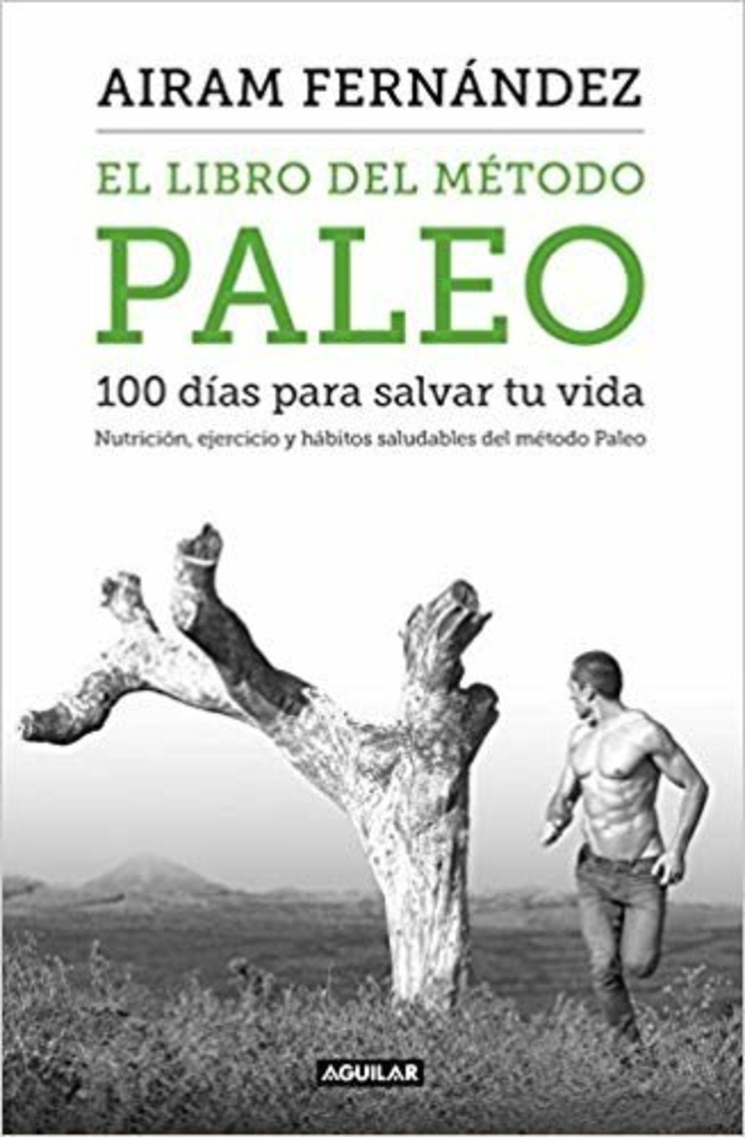 '100 días para salvar tu vida', de Airam Fernández, creador del paleotraining.